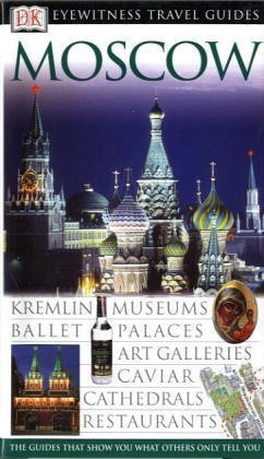 Moscow (DK Eyewitness Travel Guide) - Christopher Rice