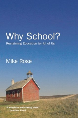 Why School?: Reclaiming Education for All of Us