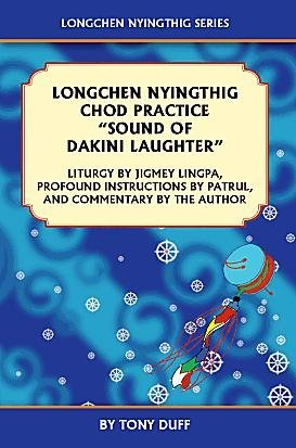 """Longchen Nyingthig Chod Practice: """"Sound of Dakini Laughter"""" by Jigme Lingpa, Instructions by Dza Patrul Rinpoche"""