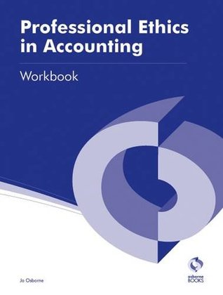 Professional Ethics in Accounting Workbook (AAT Accounting - Level 3 Diploma in Accounting)