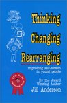 Thinking, Changing, Rearranging: Improving Self Esteem In Young People