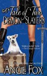 A Tale of Two Demon Slayers by Angie Fox