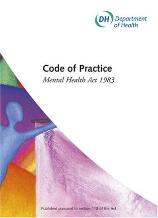 Code of practice: Mental Health Act 1983 (2008 Revised)