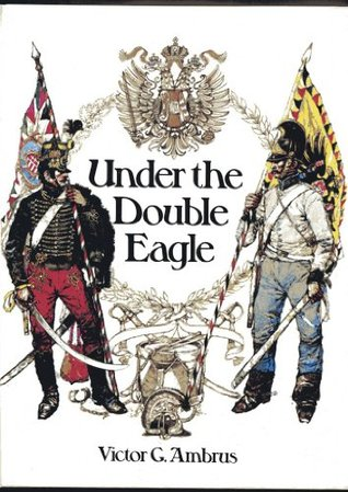 Under the Double Eagle: Three Centuries of History in Austria and Hungary