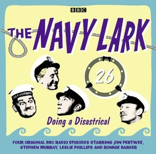 The Navy Lark 26: Doing A Disastrical