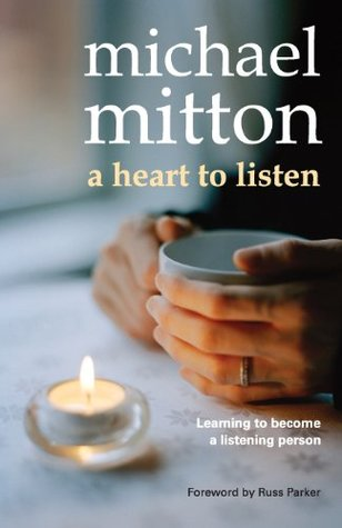A Heart to Listen by Michael Mittion