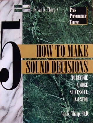 How to Make Sound Decisions to Become a More Successful Investor: 005