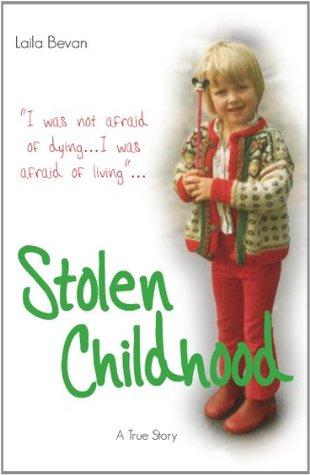 Stolen Childhood By Laila Bevan