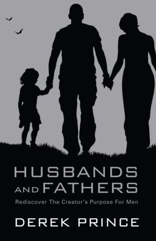 Download Husbands and Fathers: Rediscover the Creator's Purpose for