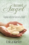 Borrowed Angel: Coping with the Loss of a Child