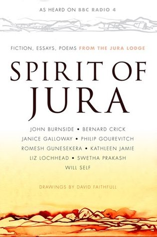 spirit of jura fiction essays and poems from the jura lodge by 21245291