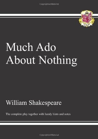 Much ADO about Nothing: The Complete Play Together with Handy Hints and Notes