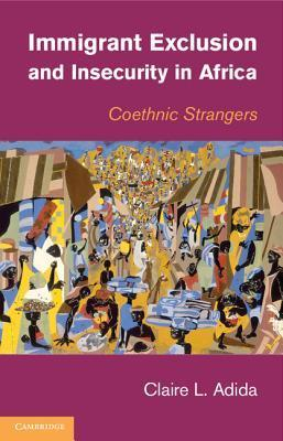 Immigrant Exclusion and Insecurity in Africa: Coethnic Strangers