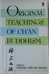 Original Teachings of Chan Buddhism: Selected from the Transmission of the Lamp