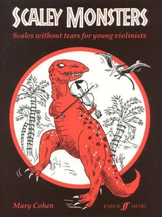 Scaley Monsters for Violin: Scales Without Tears for Young Violinists
