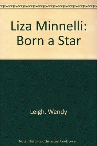 Liza Minnelli: Born a Star
