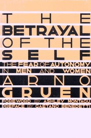 Betrayal of the self by arno gruen 927581 fandeluxe Gallery