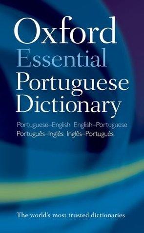 Oxford Essential Portuguese Dictionary: Portuguese-English, English-Portuguese = Portugues-Ingles, Ingles-Portugues