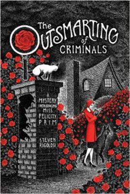 The Outsmarting of Criminals (Miss Felicity Prim, #1)
