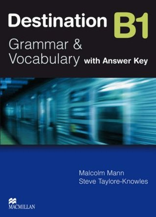 Destination B1: Grammar And Vocabulary: [With Answer Key]