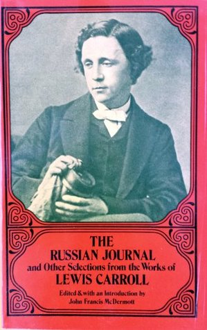 The Russian Journal, and Other Selections from the Works of Lewis Carroll