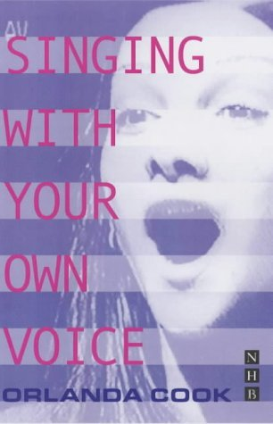 Singing with Your Own Voice: A Practical Guide to Awakening and Developing the Hidden Qualities in Your Own Singing Voice