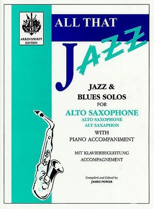 All That Jazz - Jazz & Blues solo for alto saxophone (with piano accompaniment)