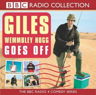 Giles Wemmbley Hogg Goes Off (Radio Collection)