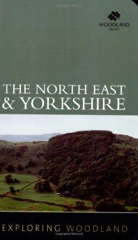 Exploring Woodland: The Northeast & Yorkshire
