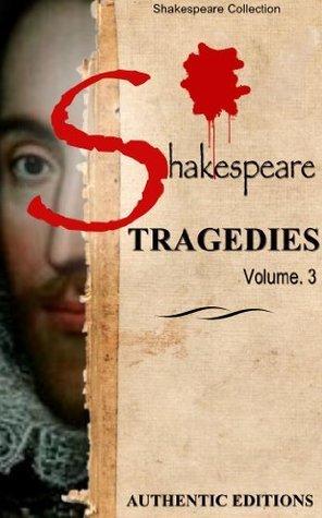 Romeo and Juliet, Othello, Timon of Athens, Titus Andronicus (Tragedies Volume 3)