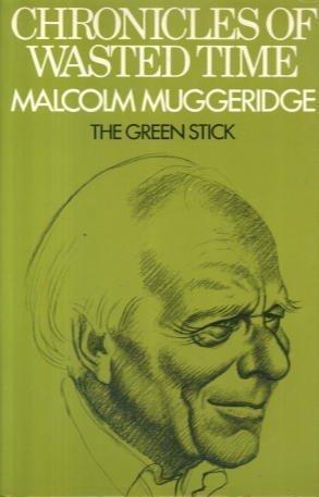 The Green Stick by Malcolm Muggeridge