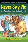 Never Say Die (Adventures of a Country Vet)