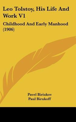 leo-tolstoy-his-life-and-work-v1-childhood-and-early-manhood-1906