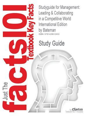 Management: Leading & Collaborating in a Competitive World by Bateman--Study Guide