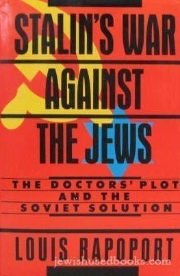 Stalin's War Against the Jews: The Doctors' Plot and the Soviet Solution