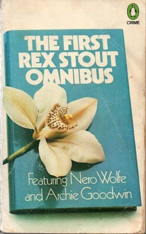 "The First Rex Stout Omnibus: Featuring Nero Wolfe And Archie Goodwin: "" The Doorbell Rang "" , "" The Second Confession "" And "" More Deaths Than One """