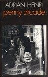 Penny Arcade: Poems 1978 1982