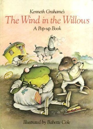 Kenneth Grahame's The Wind In The Willows: A Pop-up Book