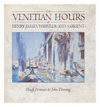 The Venetian Hours of Henry James, Whistler, and Sargent