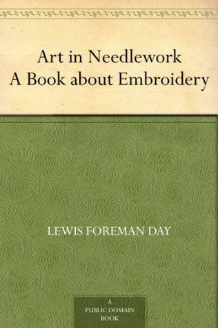 Art in Needlework A Book about Embroidery