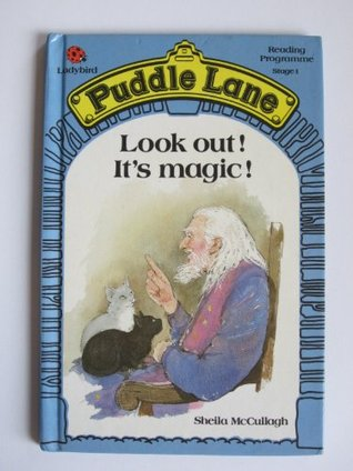 Look Out! It's Magic! (Puddle Lane Stage 1 Book 11)