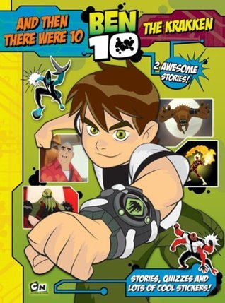 Ben 10: 2 Awesome Stories: And Then There Were 10 & The Krakken [With Puzzles and Stickers]