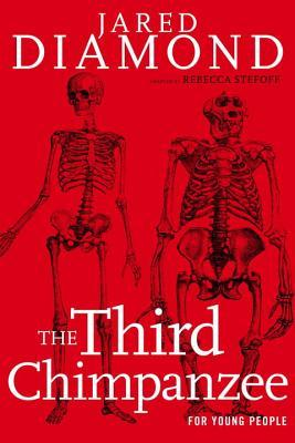 The third chimpanzee for young people: on the evolution and future of the human animal by Jared Diamond