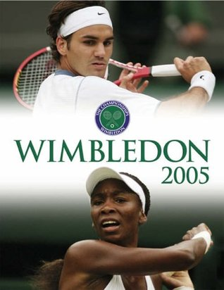Wimbledon: The Championships Official Annual 2005