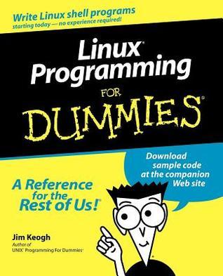 Linux. Programming for Dummies. by Jim Keogh