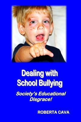 Dealing with School Bullying: Society's Educational Disgrace!