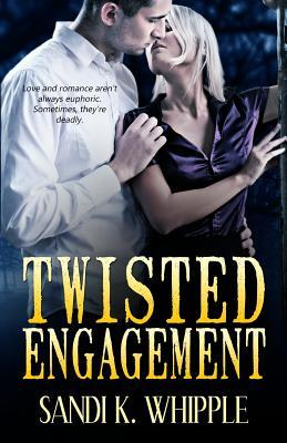Twisted Engagement by Sandi K. Whipple