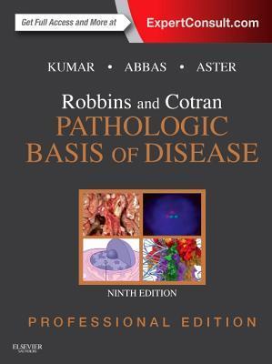 Robbins and Cotran Pathologic Basis of Disease Professional Edition por Vinay Kumar, Abul K. Abbas, Nelson Fausto, Jon C Aster