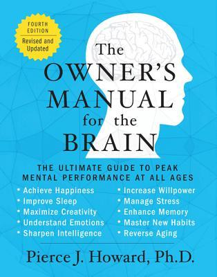 The Owner's Manual for the Brain: The Ultimate Guide to Peak Mental Performance at All Ages