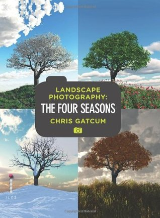 Digital Landscape Photography - The Four Seasons